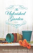 White, Barbara Claypole The Unfinished Garden