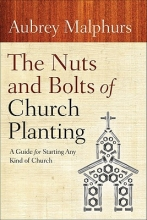 Aubrey Malphurs The Nuts and Bolts of Church Planting