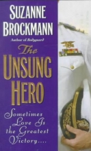 Brockmann, Suzanne The Unsung Hero