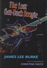 Burke, James Lee The Lost Get-Back Boogie