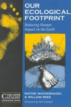 Mathis Wackernagel,   William Rees Our Ecological Footprint