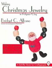 Bridget C. Albano Making Christmas Jewelry in Polymer Clay