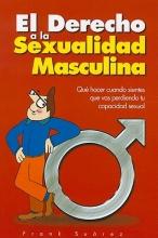 Frank Suarez, El Derecho a la Sexualidad Masculina The Right to Male Sexuality