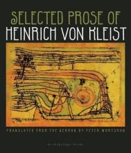 Von Kleist, Heinrich Selected Prose of Heinrich Von Kleist