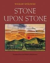 Mysliwski, Wieslaw Stone upon Stone