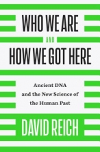 David Reich Who We Are and How We Got Here