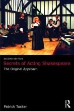Tucker, Patrick Secrets of Acting Shakespeare