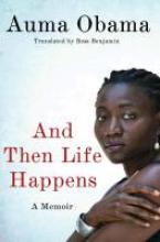 Obama, Auma And Then Life Happens