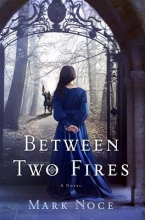 Noce, Mark Between Two Fires