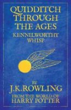 Rowling, Joanne K. Quidditch Through the Ages