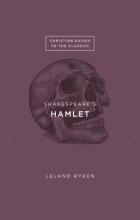 Ryken, Leland Shakespeare`s Hamlet