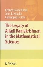 Krishnaswami Alladi,   John R. Klauder,   Calyampudi R. Rao The Legacy of Alladi Ramakrishnan in the Mathematical Sciences