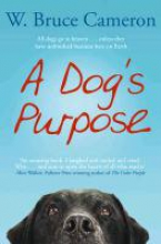 Cameron, W Bruce Dog`s Purpose