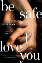 Hoffman, Cara Be Safe I Love You