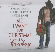 Cane, Jennifer,   Ryan, Jennifer,   Lane, Katie All I Want for Christmas Is a Cowboy