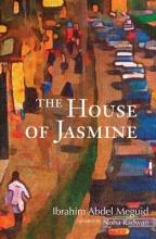 Meguid, Ibrahim Abdel The House of Jasmine