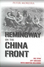 Moreira, Peter Hemingway on the China Front