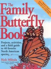 Mikula, Rick The Family Butterfly Book