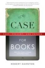 Darnton, Robert The Case for Books
