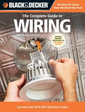 Editors of CPI Black & Decker the Complete Guide to Wiring, Updated 6th Edition