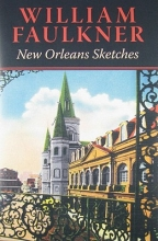 Faulkner, William New Orleans Sketches
