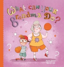 Sawan, Anne What Can Your Grandma Do?