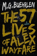 Buehrlen, M. G. The Fifty-Seven Lives of Alex Wayfare