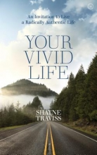 Shayne Traviss Your Vivid Life