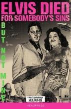 Farren, Mick Elvis Died for Somebody`s Sins But Not Mine