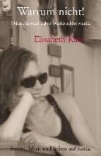 Katz, Elisabeth Warum nicht!
