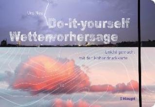 Neu, Urs Do-it-yourself Wettervorhersage