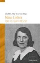 Maria Leitner oder: Im Sturm der Zeit