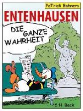 Bahners, Patrick Entenhausen. Die ganze Wahrheit