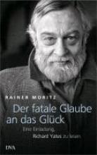 Moritz, Rainer Der fatale Glaube an das Glck