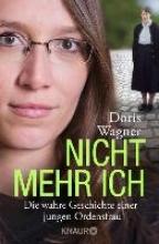 Wagner, Doris Nicht mehr ich