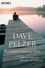 Pelzer, Dave Ein Mann namens Dave
