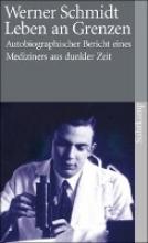 Schmidt, Werner Leben an Grenzen