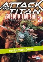 Isayama, Hajime Attack on Titan - Before the Fall 3