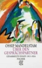 Mandelstam, Ossip Gesammelte Essays I. ber den Gesprchspartner