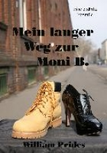 Prides, William Mein langer Weg zur Moni B.