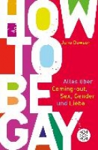 Dawson, James How to Be Gay. Alles über Coming-out, Sex, Gender und Liebe