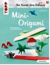 Saile, Christian Mini-Origami (Die Kunst des Faltens) (kreativ.kompakt)