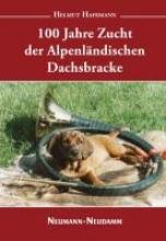 Hafemann, Helmut 100 Jahre Zucht der Alpenländischen Dachsbracke