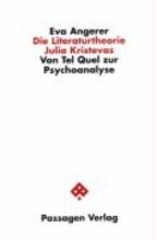Angerer, Eva Die Literaturtheorie Julia Kristevas