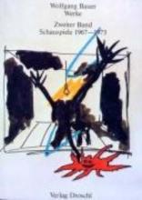 Bauer, Wolfgang Werke 2. Schauspiele 1967 - 1973