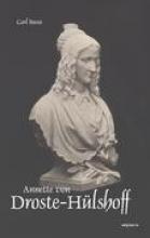 Busse, Carl Annette von Droste-H�lshoff. Eine Biographie