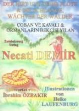 Demir, Necati Der Hirt und seine Fl�te & die Schlange: W�chter der W�lder