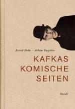 Dehe, Astrid Kafkas komische Seiten