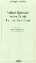 Rimbaud, Arthur Seher-Briefe. Lettres du Voyant