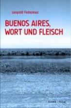 Federmair, Leopold Buenos  Aires, Wort und Fleisch